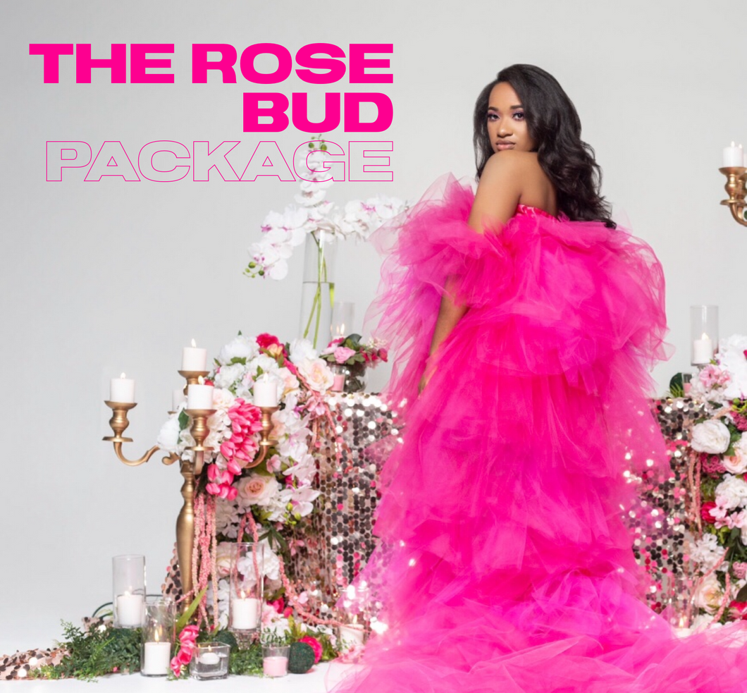 The ROSE BUD PACKAGE (PAY IN FULL OPTION)