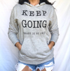 Adult Pullover Keep Going Hoodie - Gray