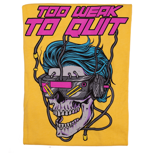 Too Weak To Quit (Limited Electric Yellow Edition)