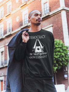 Democracy: the Freest System Sweatshirt
