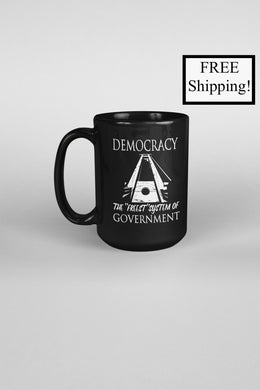 Democracy: the Freest System 15oz Mug
