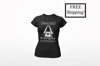 Democracy: the Freest System Women's T Shirt