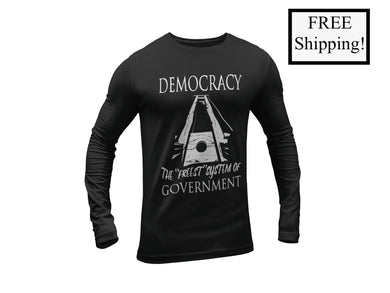 Democracy: the Freest System Long Sleeve Shirt
