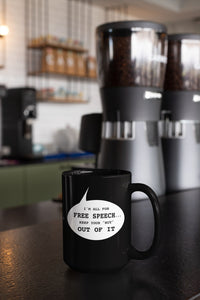 I'm All for Free Speech 15oz Mug