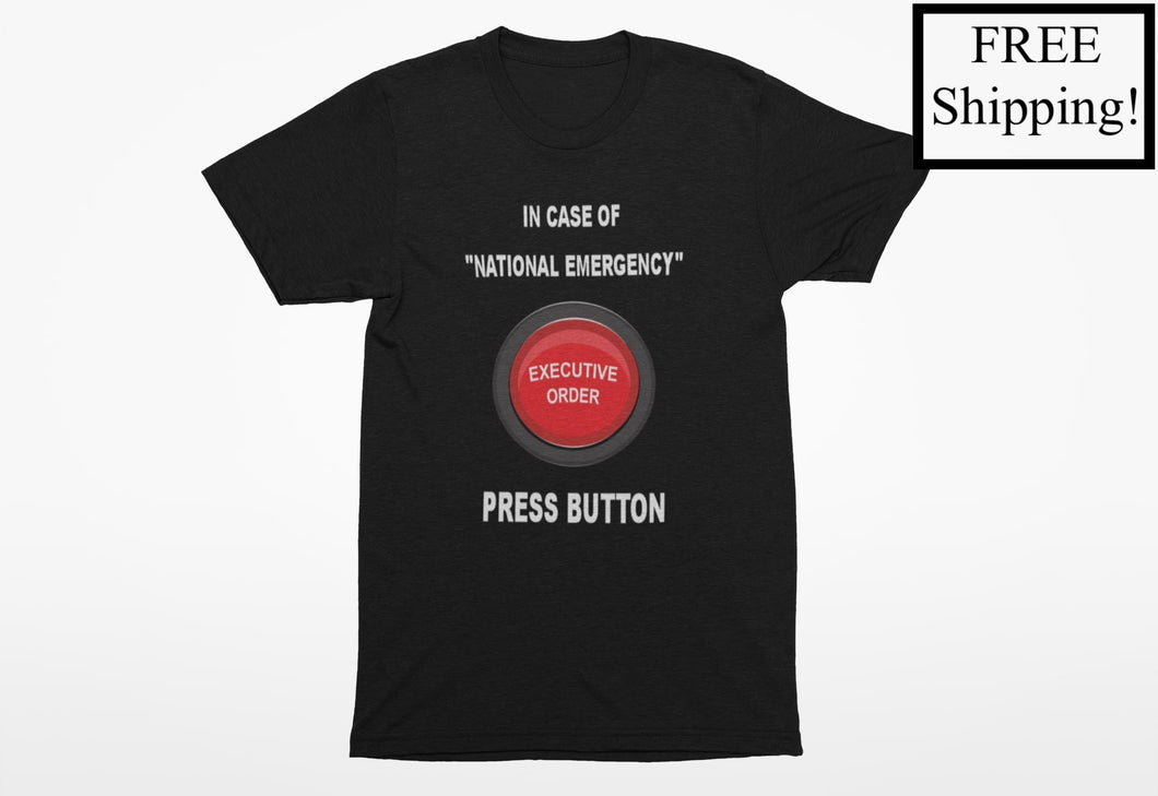 In Case of National Emergency Economy T Shirt