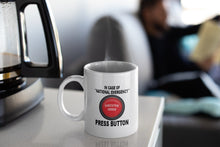 Load image into Gallery viewer, In Case of National Emergency Press Button 11oz Mug