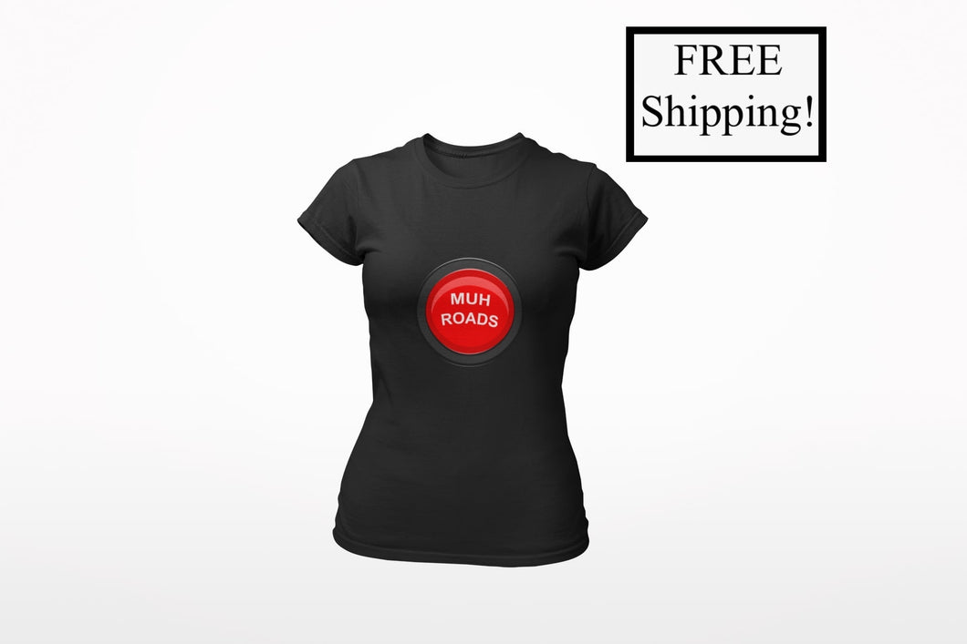 Muh Roads Button Women's T Shirt