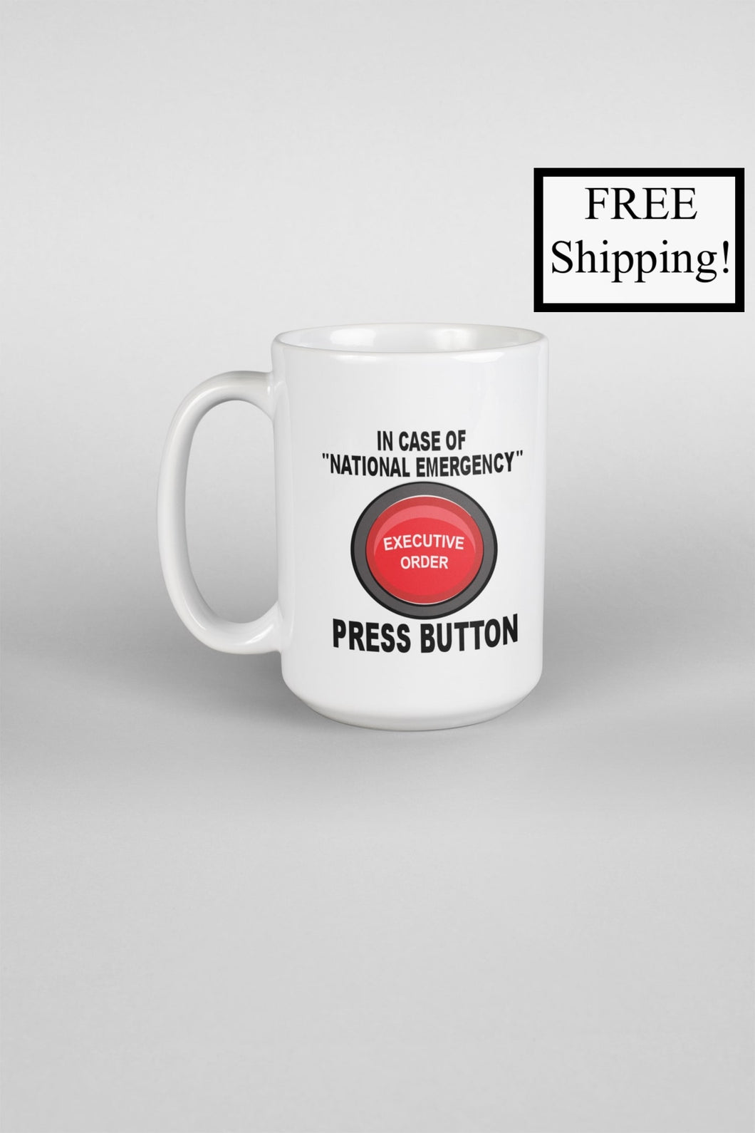 In Case of National Emergency Press Button 15oz Mug