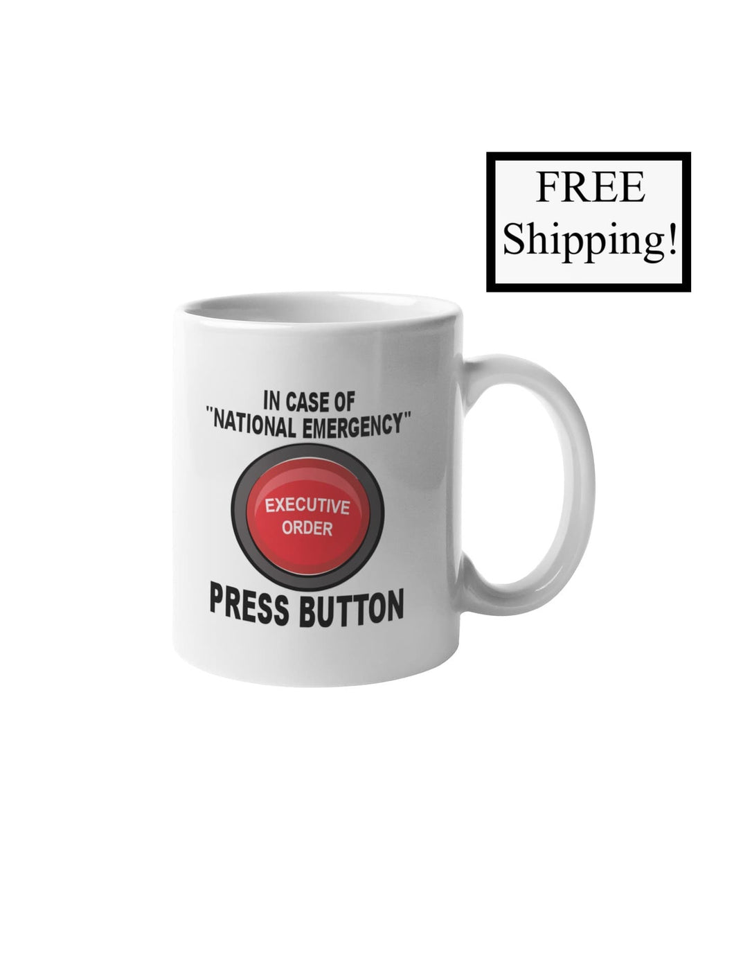 In Case of National Emergency Press Button 11oz Mug