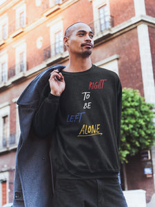 Right to Be Left Alone Sweatshirt