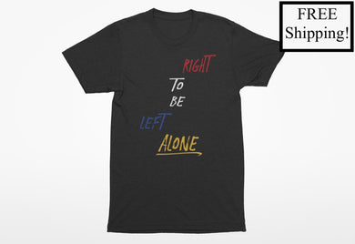 Right to Be Left Alone Economy T Shirt