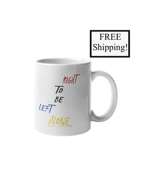 Right to be Left Alone 11oz Mug