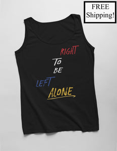 Right to Be Left Alone Tank Top