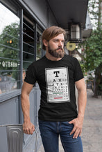 Load image into Gallery viewer, Taxation is Theft Eye Chart T Shirt