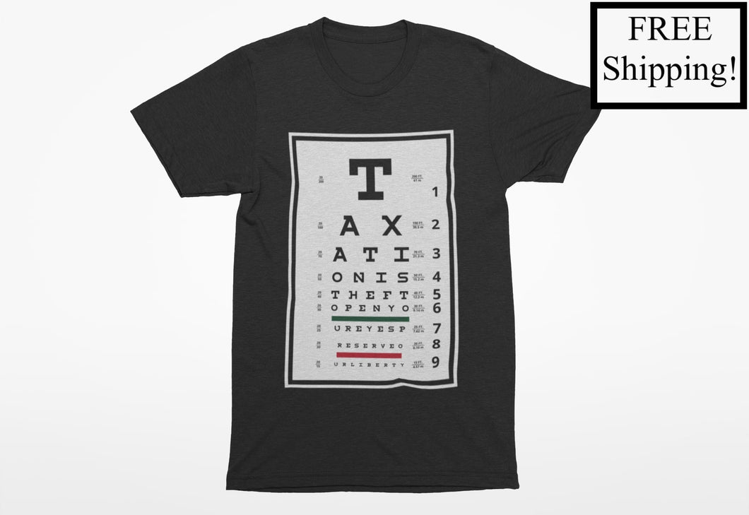 Taxation is Theft Eye Chart Economy T Shirt