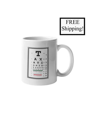 Taxation is Theft Eye Chart 11oz Mug