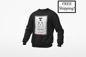 Taxation is Theft Eye Chart Sweatshirt