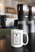 Load image into Gallery viewer, Taxation is Theft Eye Chart 15oz Mug