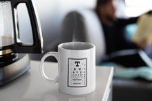 Load image into Gallery viewer, Taxation is Theft Eye Chart 11oz Mug