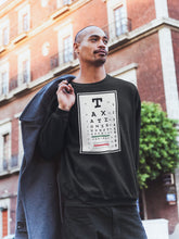 Load image into Gallery viewer, Taxation is Theft Eye Chart Sweatshirt