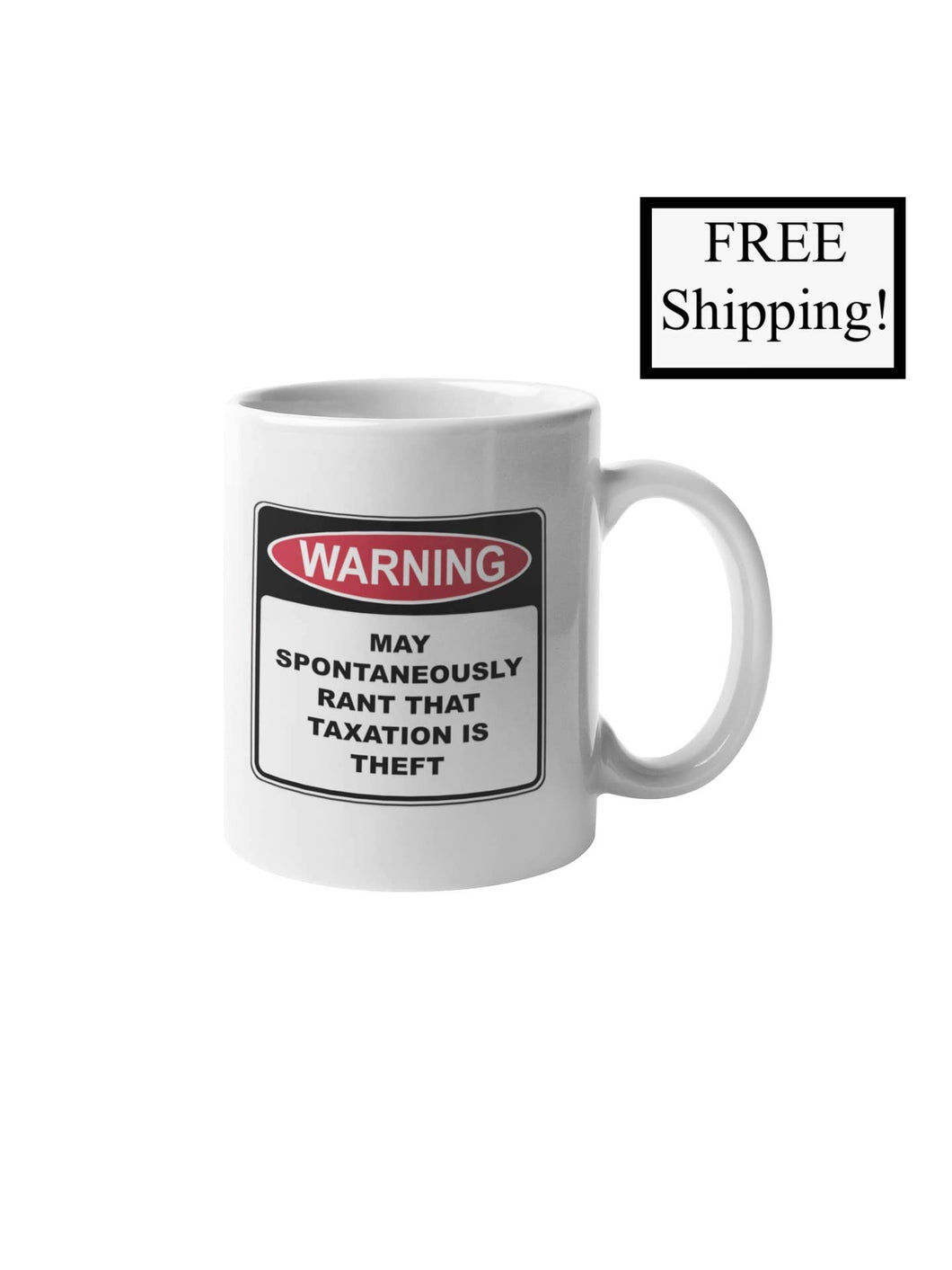 Warning Rant Taxation is Theft 11oz Mug