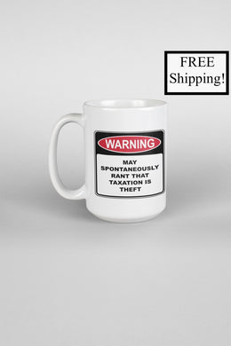 Warning Rant Taxation is Theft 15oz Mug