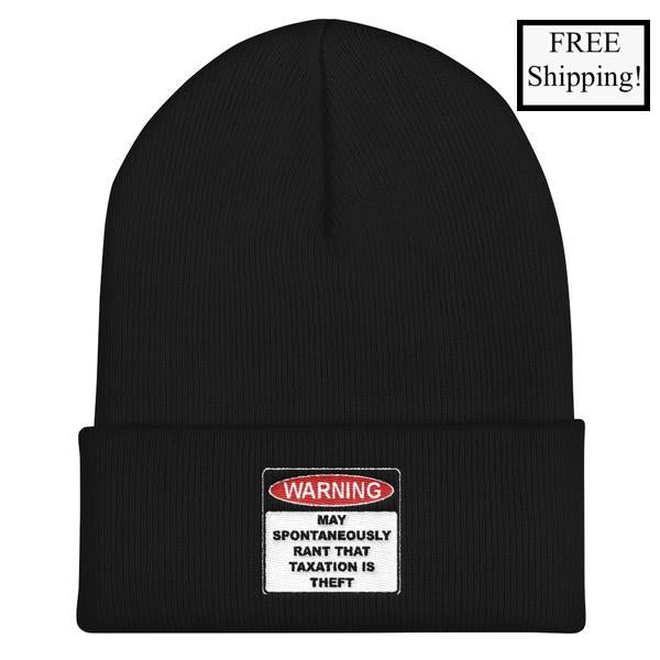 Warning Rant Taxation is Theft Beanie
