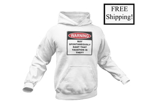 Warning Rant Taxation is Theft Light Hoodie