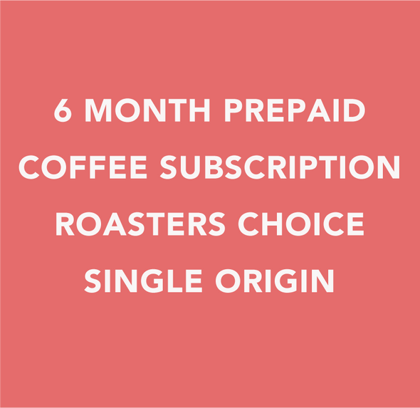 6 Month Coffee Subscription - Roaster's Choice