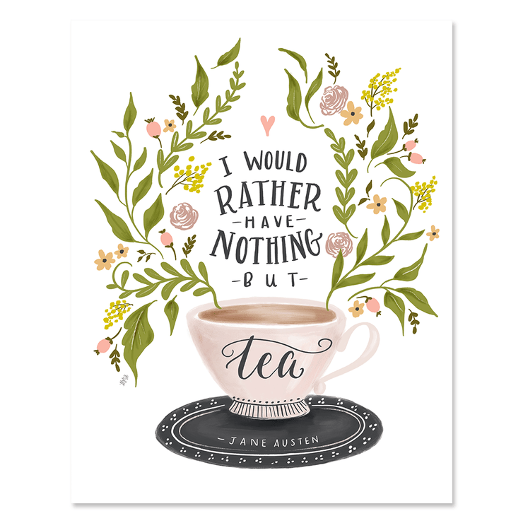 Nothing But Tea - Print