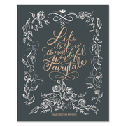 Life Itself is the Most Wonderful Fairytale - Print