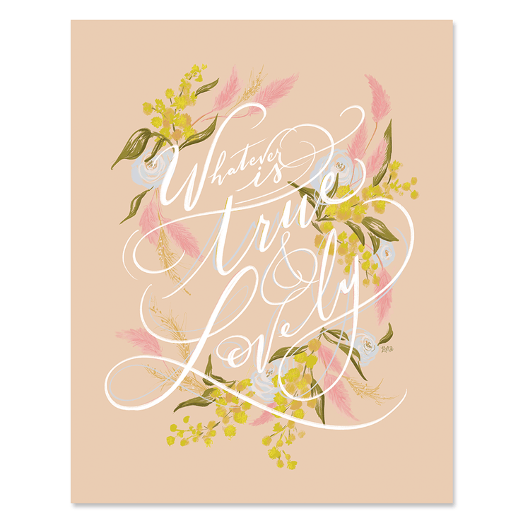 Whatever Is True & Lovely - Print