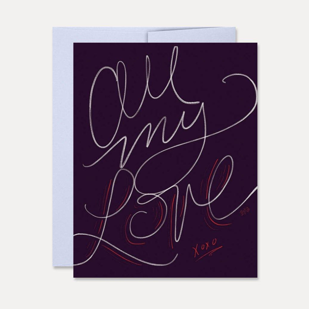 All My Love - A2 Note Card
