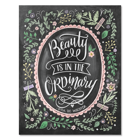 Beauty is in the Ordinary - Print & Canvas