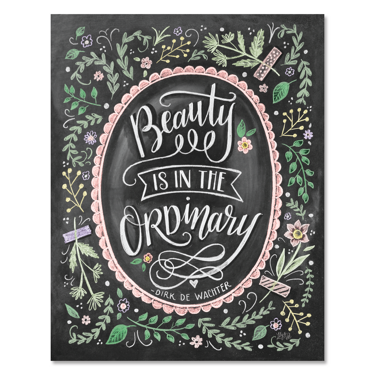 Beauty is in the Ordinary - Print