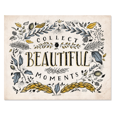 Collect Beautiful Moments - Print