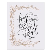 Have Courage & Be Kind - Print