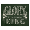 Glory To The Newborn King - Print & Canvas
