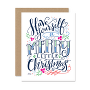 Have Yourself a Merry Little Christmas - A2 Note Card