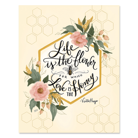 Life is the Flower for which Love is the Honey - Print & Canvas