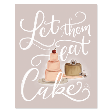 Let Them Eat Cake - Print