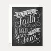 Let Your Faith Be Bigger Than Your Fear - A2 Note Card