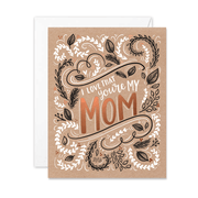 Love that you're my mom (Kraft + Foil) - A2 Note Card