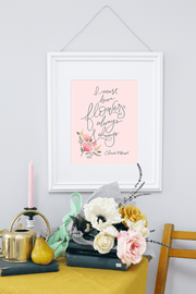 I Must Have Flowers Always and Always - Print