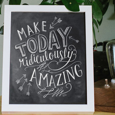 Make Today Amazing - Print