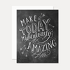Make Today Amazing - A2 Note Card