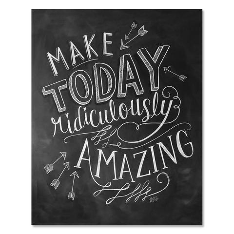 Make Today Amazing - Print & Canvas