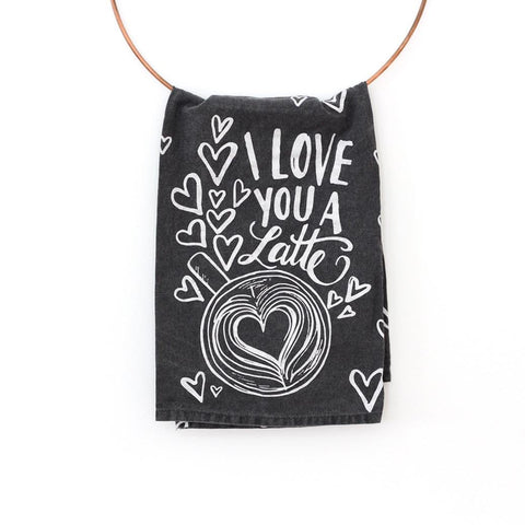Love You A Latte - Cotton Tea Towel