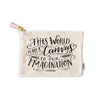 This World Is But A Canvas Zippered Pouch