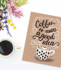 Coffee Is Always A Good Idea - Kraft Paper Print